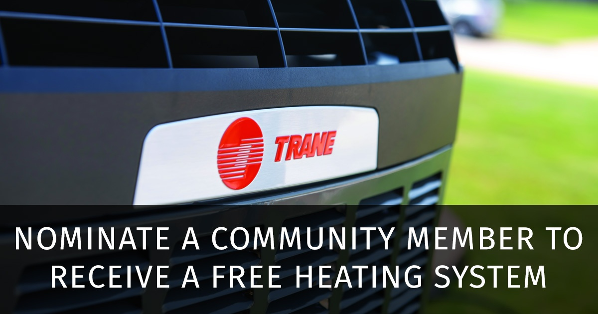 Nominate a community member to receive a free heating system